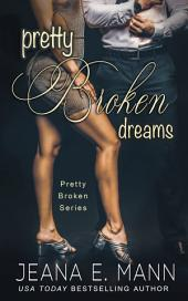 Pretty Broken Dreams: A Pretty Broken Standalone