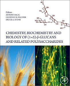 Chemistry  Biochemistry  and Biology of 1 3 Beta Glucans and Related Polysaccharides