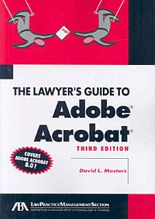 The Lawyer s Guide to Adobe Acrobat Book