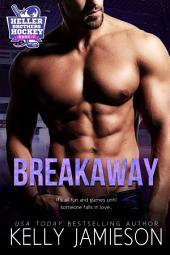 Breakaway: Heller Brothers Hockey Book 1