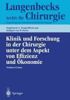 Klinik und Forschung in der Chirurgie unter dem Aspekt von Effizienz und   konomie PDF