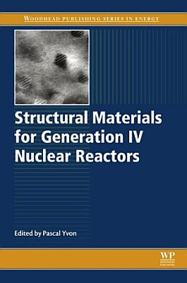 Structural Materials for Generation IV Nuclear Reactors