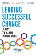 Leading Successful Change, Revised and Updated Edition