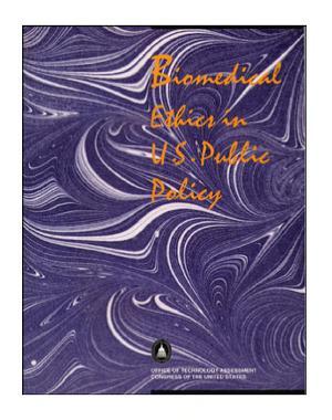 Biomedical ethics in U S  public policy  PDF