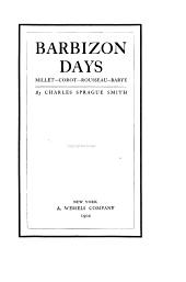 Barbizon Days: Millet, Corot, Rousseau, Barye