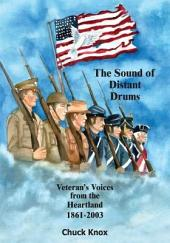 The Sound of Distant Drums: Veteran's Voices from the Heartland 1861-2003