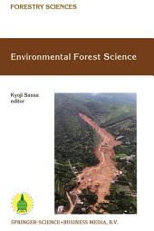 Environmental Forest Science: Proceedings of the IUFRO Division 8 Conference Environmental Forest Science, held 19–23 October 1998, Kyoto University, Japan
