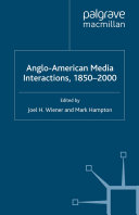 Anglo-American Media Interactions, 1850-2000