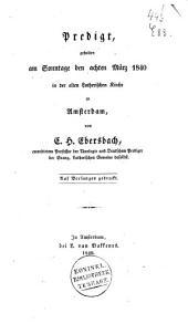 Predigt gehalten 8 März 1840 in der alten Lutherischen Kirche in Amsterdam