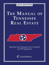 The Manual of Tennessee Real Estate, 2016 Edition