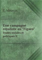 "Une campagne royaliste au ""Figaro"""