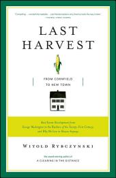 Last Harvest: From Cornfield to New Town