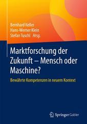 Marktforschung der Zukunft - Mensch oder Maschine: Bewährte Kompetenzen in neuem Kontext