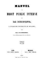 Manuel du droit public interne de la Belgique: à l'usage des universités du royaume