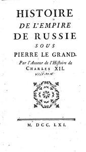 Histoire de l'empire de Russie sous Pierre le Grand. - o.O. 1761: Volume1
