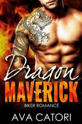 Dragon Maverick: Bad Boy Biker Romance