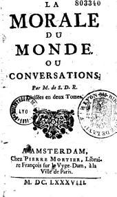 La morale du monde, ou Conversations: Volumes1à2