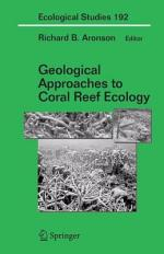 Geological Approaches to Coral Reef Ecology
