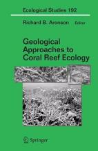 Geological Approaches to Coral Reef Ecology PDF