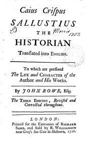 Caius Crispus Sallustius the historian made English, by J. Rowe