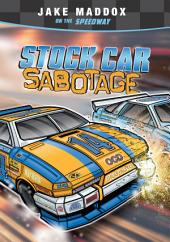 Jake Maddox: Stock Car Sabotage