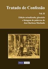 Tratado de Confissão – Vol. II: Edição actualizada, glossário e listagem de palavras