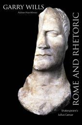 Rome and Rhetoric: Shakespeare's Julius Caesar