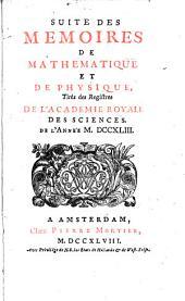 Histoire de l'Académie Royale des Sciences: avec les mémoires de mathématique et de physique pour la même année ; tirés des registres de cette Académie. 1743 (1748), [2]