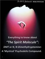 Everything to know about    The Spirit Molecule     DMT or N  Ndimethyltryptamine  a  Mystical  Psychedelic Compound  PDF