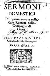Sermoni Domestici: Detti privatamente nelle Case Romane della Compagnia di Giesù, Volume 4