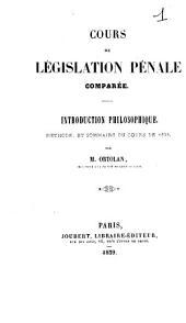 Cours de législation pénale comparée: introduction philosophique