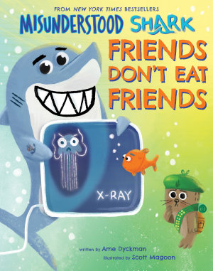 Misunderstood Shark  Friends Don t Eat Friends
