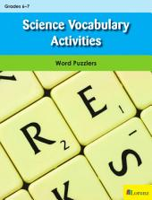 Science Vocabulary Activities: Word Puzzlers for Grades 6-7