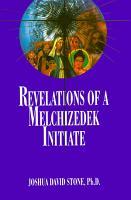 Revelations of a Melchizedek Initiate PDF