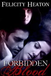 Forbidden Blood: A Vampire Romance Novel