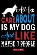 All I Care about Is My Dog and Like Maybe 3 People