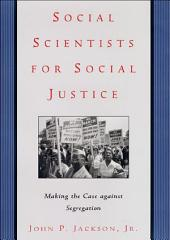 Social Scientists for Social Justice: Making the Case against Segregation