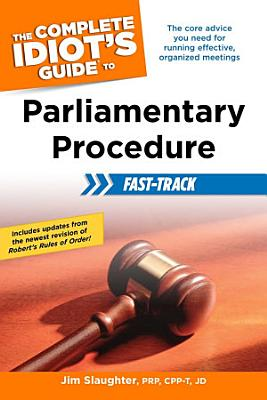 The Complete Idiot s Guide to Parliamentary Procedure Fast Track