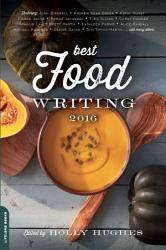 Best Food Writing 2016 Book PDF