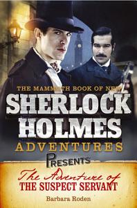 Mammoth Books presents The Adventure of the Suspect Servant Book