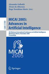 MICAI 2005: Advances in Artificial Intelligence: 4th Mexican International Conference on Artificial Intelligence, Monterrey, Mexico, November 14-18, 2005, Proceedings