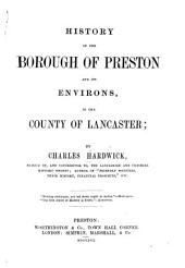 History of the Borough of Preston and its environs: in the county of Lancaster