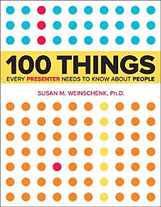 100 Things Every Presenter Needs to Know About People Book