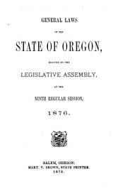 General Laws of the State of Oregon, Enacted by the Legislative Assembly at the Regular Session