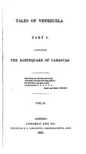 Campaigns and Cruises, in Venezuela and Ned Grenada, and in the Pacific Ocean; from 1817-1830: With the Narrative of a March from the River Orinoco to San Buenaventura on the Coast of Chocò; and Sketches of the West Coast of South America from the Gulf of California to the Archipelago of Chilöe. Also, Tales of Venezuela: Illustrative of Revolutionary Men, Manners, and Incidents ...