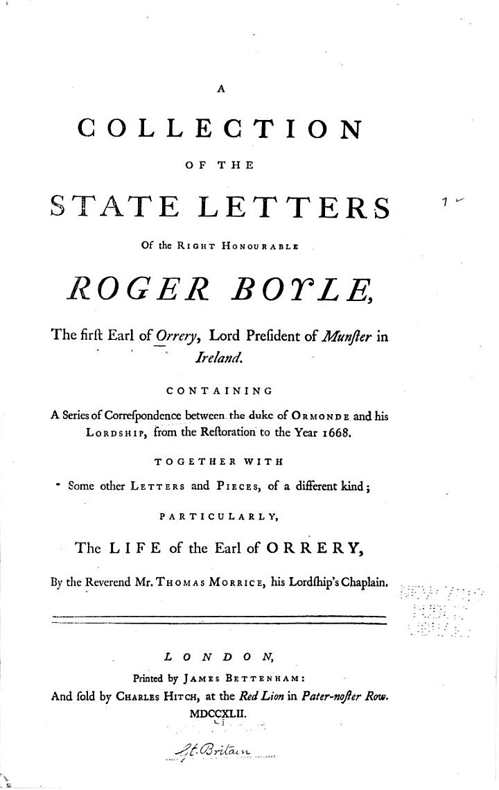 A Collection of the State Letters of the Right Honourable Roger Boyle, the First Earl of Orrery, Lord President of Munster in Ireland