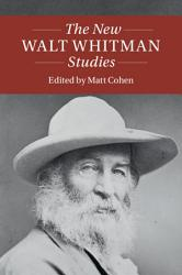 The New Walt Whitman Studies PDF