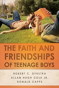 The Faith and Friendships of Teenage Boys PDF