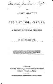 The Administration of the East India Company: A History of Indian Progress