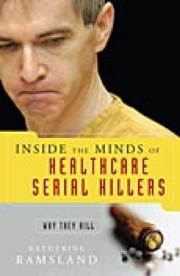 Inside the Minds of Healthcare Serial Killers PDF